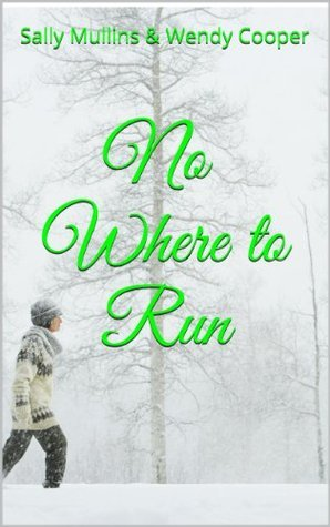 No Where to Run  by  Sally Mullins