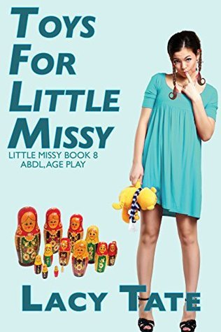 Toys for Little Missy:  by  Lacy Tate