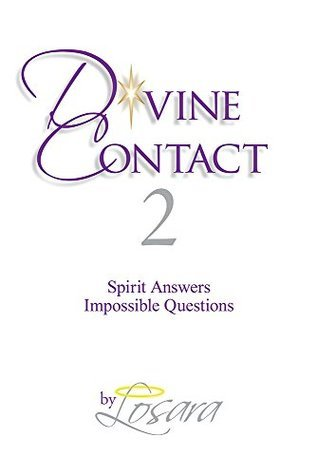 Divine Contact 2: Spirit Answers Impossible Questions Losara