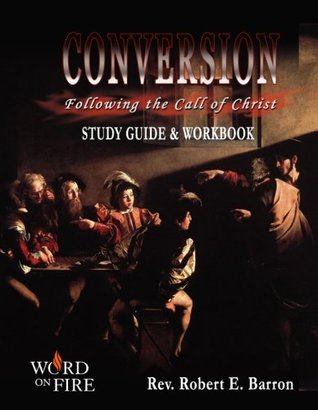 Conversion: Following Christ Study Guide  by  Fr Robert Barron