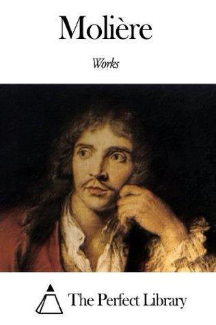 Works of Molière  by  Molière