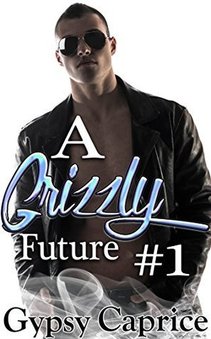 A Grizzly Future #1 (Werebear, Paranormal, BBW) Gypsy Caprice