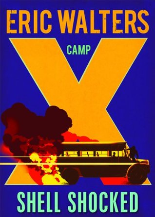 Shell Shocked: Camp X Eric Walters