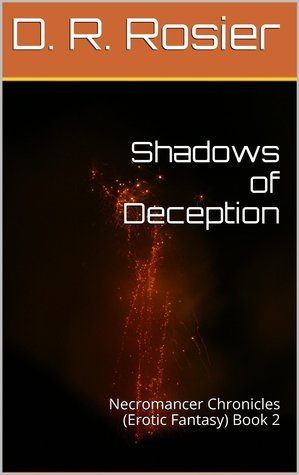 Shadows of Deception (Necromancer Chronicles, #2)  by  D.R. Rosier