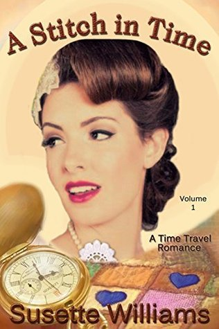 A Stitch in Time: (A Short Story Serial, Volume 1)  by  Susette Williams
