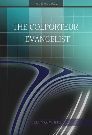 The Colporteur Evangelist  by  Ellen G. White