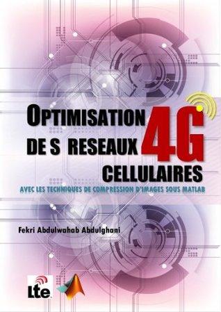 OPTIMISATION DE S RESEAUX CELLULAIRES 4G  by  Fekri Abdulwahab Abdulghani