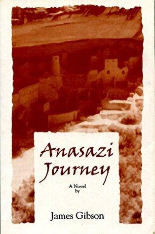Anasazi Journey. (Anasazi Quest Book 2) Jim Gibson