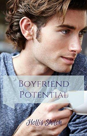 Boyfriend Potential  by  Hollis Shiloh