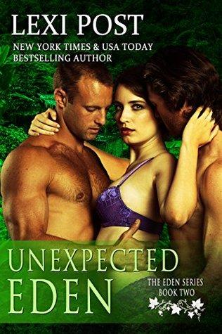 Unexpected Eden (The Eden Series Book 2) Lexi Post