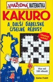 Kakuro a další ďábelské číselné rébusy  by  Kjartan Poskitt