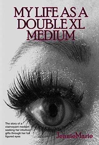 My Life As A Double XL Medium Jennie Marie