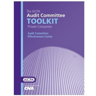 The AICPA Audit Committee Toolkit: Private Companies The AICPA Audit Committee Effectiveness Center in cooperation with CNA
