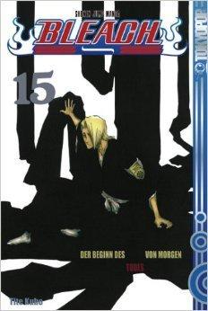 Bleach Volume 15: Der Beginn des Todes von Morgen (Bleach, #15) Tite Kubo