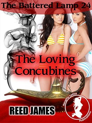 The Loving Concubines (The Battered Lamp 25)(Genie, Harem, Witch, Succubus, Supernatural, Menage Erotica)  by  Reed James