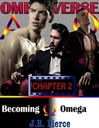 Becoming Omega (A Paranormal Omegaverse Gay M/M/M Erotic Romance) J.R. Pierce