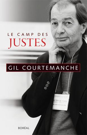 Le camp des justes  by  Gil Courtemanche