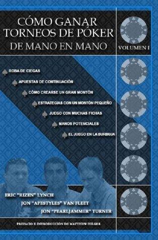 Cómo Ganar Torneos de Póker de Mano en Mano Volumen 1 Jon Pearljammer Turner