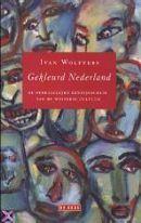 Gekleurd Nederland: de ondraaglijke eenzijdigheid van de westerse cultuur  by  Ivan Wolffers