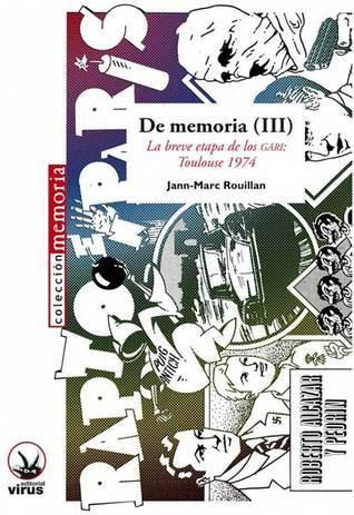 DE MEMORIA (III). La breve etapa de los GARI: Toulouse 1974  by  Jann-Marc Rouillan