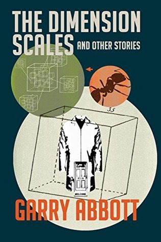 The Dimension Scales and Other Stories  by  Garry Abbott