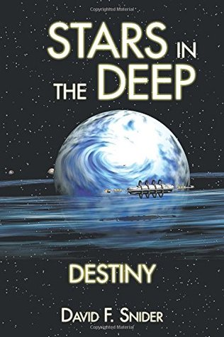 Stars in the Deep: Destiny David F. Snider