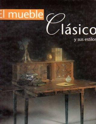 El Mueble Clásico y Sus Estilos Francisco Asensio Cerver