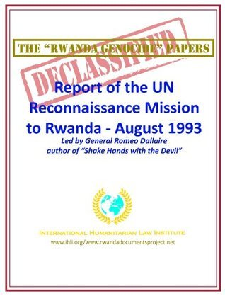 The Rwanda Genocide Papers: Report of the UN Reconnaissance Mission to Rwanda - August 1993 Peter Erlinder