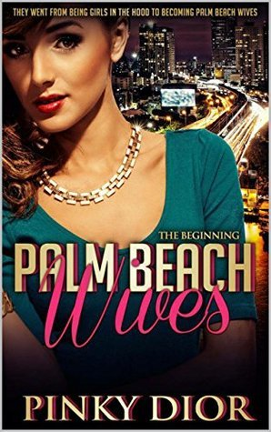 Palm Beach Wives: The Beginning: They went from becoming girls in the hood to becoming Palm Beach wives. Pinky Dior