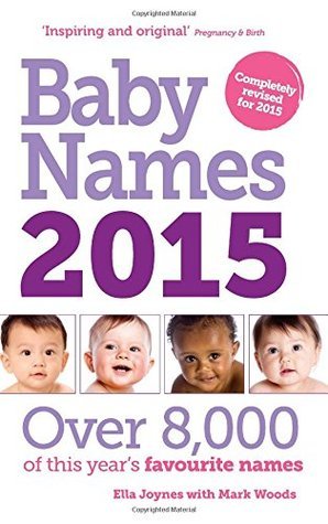 Baby Names 2013: Over 7,000 of This Years Favourite Names  by  Ella Joynes