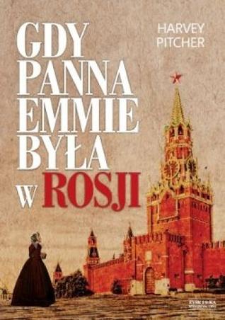 Gdy panna Emmie była w Rosji Harvey Pitcher