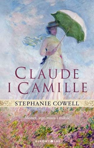 Claude i Camille  by  Stephanie Cowell