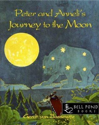 Peter and Annelis Journey to the Moon Gerdt Bernhard von Bassewitz