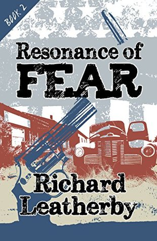 Resonance of Fear (Resonance series Book 2)  by  Richard Leatherby