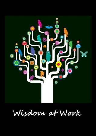 Wisdom at Work  by  Conor Kenny
