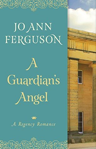 A Guardians Angel: A Regency Romance  by  Jo Ann Ferguson