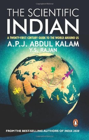 The Scientific Indian : A Twenty-First Century Guide To The World Around Us  by  A.P.J. Abdul Kalam