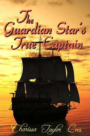 The Guardian Stars True Captain  by  Charissa Lees