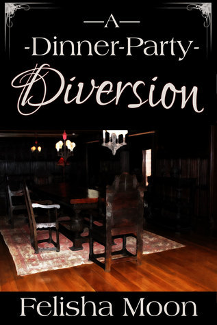 A Dinner-Party Diversion  by  Felisha Moon