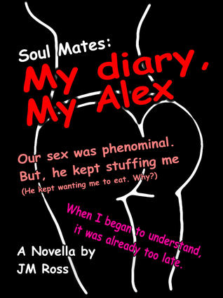 Soul Mates: My Diary of Alex  by  JM Ross
