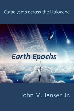 Earth Epochs  by  John Jensen