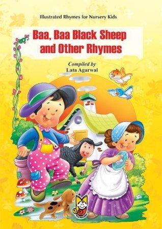 Illustrated Rhymes for Nursery Kids: Baa, Baa Black Sheep and Other Rhymes Lata Agrawal