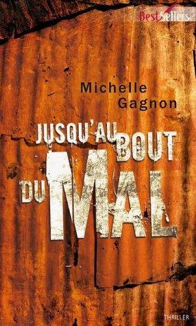 Jusquau bout du mal (Best-Sellers t. 528) Michelle Gagnon