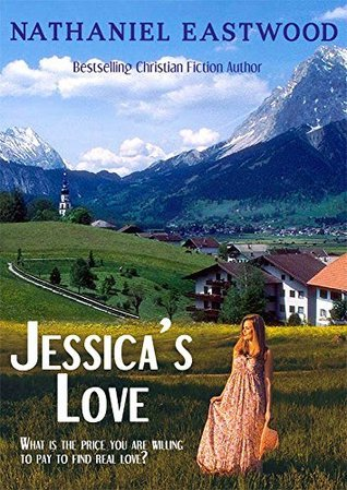 Christian Romance: Jessicas Love Nathaniel Eastwood
