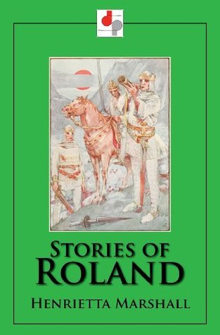 Stories of Roland  by  H.E. Marshall