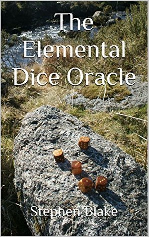 The Elemental Dice Oracle  by  Stephen Blake