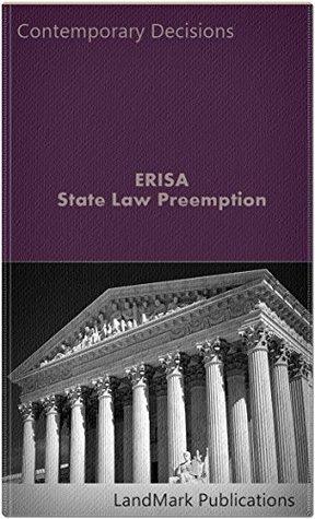 ERISA State Law Preemption (Litigator Series)  by  LandMark Publications
