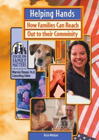 Helping Hands: How Families Can Reach Out to Their Community Rich Mintzer