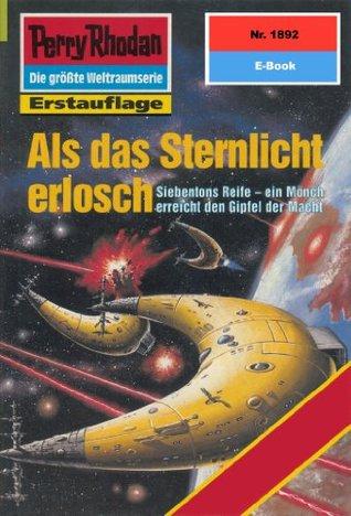 Perry Rhodan 1892: Als das Sternlicht erlosch (Heftroman): Perry Rhodan-Zyklus Die Heliotischen Bollwerke Horst Hoffmann