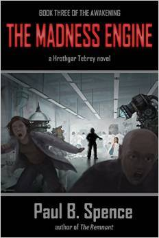 The Madness Engine (The Awakening #3) Paul B. Spence